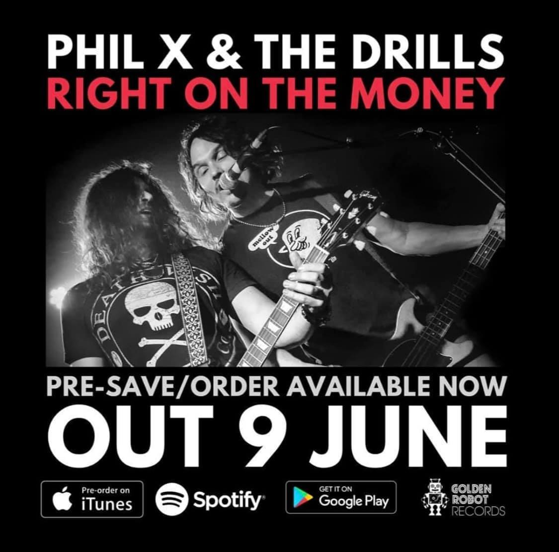 single release Right On The Money Phil X & The DRILLS.
